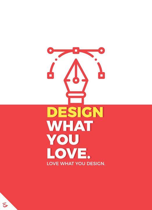 Love what you design!  #CompuBrain #Business #Technology #Innovations #DigitalMediaAgency #Design #Branding