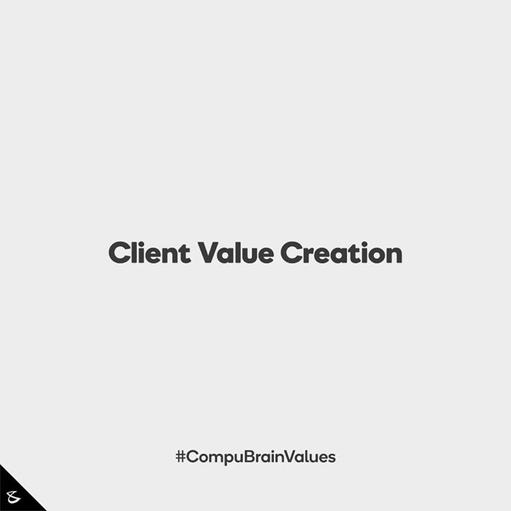 :: Client Value Creation ::  #Business #Technology #Innovations #CompuBrain #CompuBrainValues