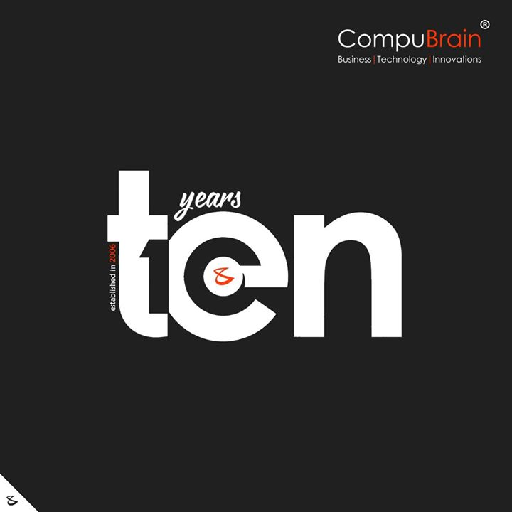 :: Ten Years, Rising & Shining :: The Last 10 Years were Phenomenal and The Next 10 Years We Commit to Invest Heavily in People and Technology to ensure We Continue to Make the Internet a Better Place.  #10thAnniversary #CompuBrain