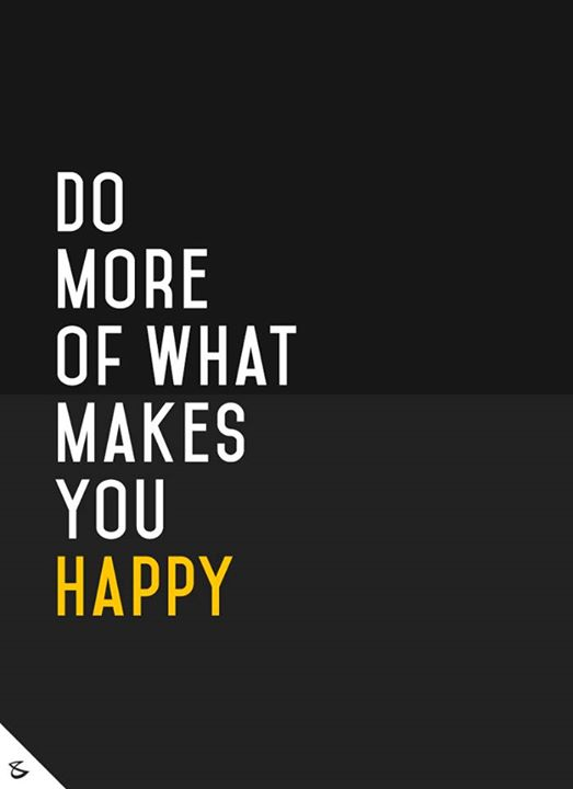 Do more of what makes you #Happy   #CompuBrain