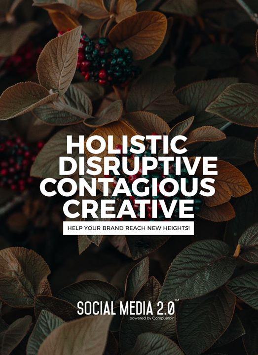 Holistic, Disruptive, Contagious, Creative  #SearchEngineOptimization #SocialMedia2p0 #sm2p0 #contentstrategy #SocialMediaStrategy #DigitalStrategy #DigitalCampaigns