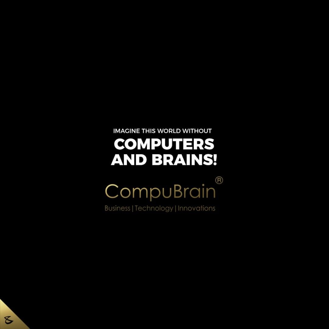 Imagine this world without #Computers and Brains!  #CompuBrain #Business #Technology #Innovations #SocialMediaAgency